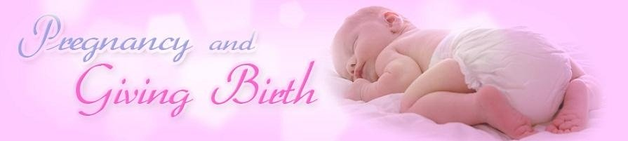 Return to Pregnancy and Giving Birth Home Page